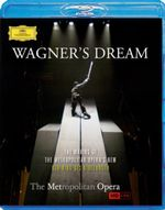 Wagner's Dream : The Making of The Metropolitan Opera's Der Ring Des Nibelungen (The Ring Cycle) - Peter Gelb