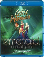 Celtic Woman : Emerald - Musical Gems - Live in Concert - Celtic Woman