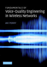 Fundamentals of Voice-Quality Engineering in Wireless Networks - Avi Perry