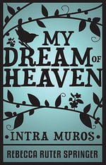 My Dream of Heaven - Elizabeth Ruter Springer