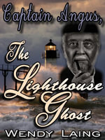 Captain Angus, The LIghthouse Ghost - Wendy Laing
