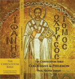 The Chrysostom Bible - Colossians & Philemon : A Commentary - Paul Nadim Tarazi