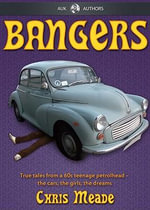 Bangers : True tales from a 1960s teenage petrolhead - Chris Meade