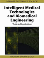 Intelligent Medical Technologies and Biomedical Engineering : Tools and Applications