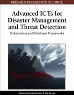 Advanced ICTs for Disaster Management and Threat Detection : Collaborative and Distributed Frameworks