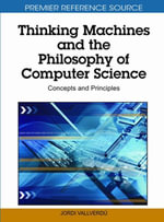 Thinking Machines and the Philosophy of Computer Science : Concepts and Principles