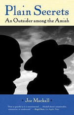 Plain Secrets : An Outsider among the Amish - Joe Mackall