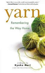 Yarn : Remembering the Way Home - Kyoko Mori