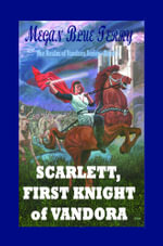 Scarlett, First Knight of Vandora - Megan Blue Terry