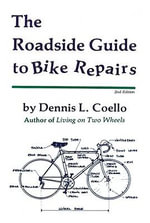 The Roadside Guide to Bike Repairs - second edition - Dennis Coello