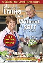 Living Well Without Salt - Donald A. Gazzaniga