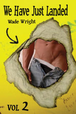 We Have Just Landed Vol 2 - Wade Wright