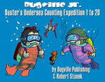 Buster's Undersea Counting Expedition 1 to 20. Counting and Numbers to 20 - Robert Stanek