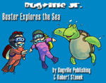 Buster Explores the Sea. A Children's Picture Book - Robert Stanek