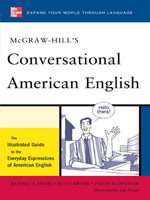 McGraw-Hill's Conversational American English : The Illustrated Guide to Everyday Expressions of American English - Richard Spears