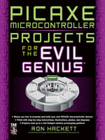 PICAXE Microcontroller Projects for the Evil Genius - Ron Hackett