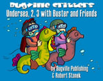 Undersea, 2, 3 with Buster and Friends. Numbers for Counting - Robert Stanek