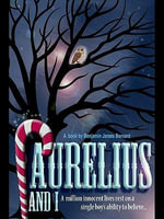 Aurelius And I - Benjamin James Barnard