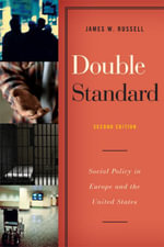 Double Standard : Social Policy in Europe and the United States - James W. Russell