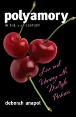 Polyamory in the 21st Century : Love and Intimacy with Multiple Partners - Deborah Anapol