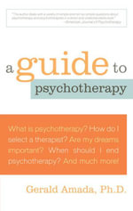 A Guide to Psychotherapy - Gerald, Ph.D Amada
