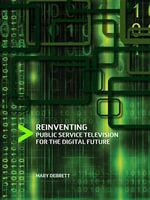 Reinventing Public Service Television for the Digital Future - Mary Debrett