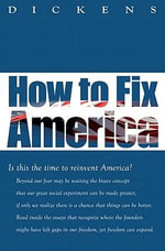 How To Fix America -  Dickens