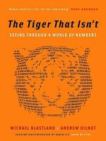 The Tiger That Isn't : Seeing Through a World of Numbers - Michael Blastland