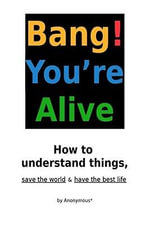 Bang! You're Alive -  Anonymous