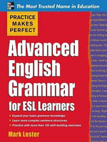 Practice Makes Perfect Advanced English Grammar for ESL Learners - Mark Lester