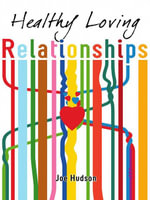 Healthy Loving Relationships - Joe Hudson