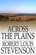 Across the Plains - Robert Louis Stevenson