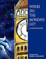 Where Do The Mondays Go? - Patricia Sloan