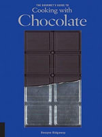 The Gourmet's Guide to Cooking with Chocolate - Dwayne Ridgaway