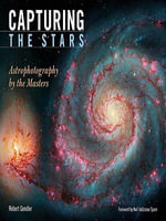 Capturing the Stars : Astrophotography by the Masters - Robert Gendler