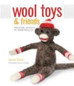Wool Toys and Friends - Laurie Sharp