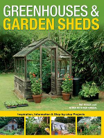 Greenhouses & Garden Sheds : Inspiration, Information & Step-by-Step Projects - Pat Price