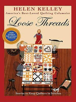 Loose Threads : Stories to Keep Quilters in Stitches - Helen Kelley