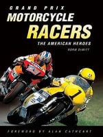 Grand Prix Motorcycle Racers - Norm DeWitt