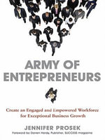 Army of Entrepreneurs : Create an Engaged and Empowered Workforce for Exceptional Business Growth - Jennifer PROSEK