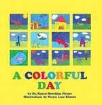 A Colorful Day - Dr. Karen Hutchins Pirnot