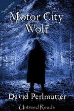 Motor City Wolf - David Perlmutter