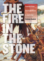 Fire in the Stone : Prehistoric Fiction from Charles Darwin to Jean M. Auel - Nicholas Ruddick