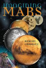 Imagining Mars : A Literary History - Robert Crossley