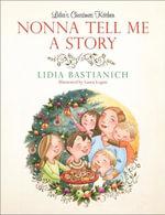 Nonna Tell Me a Story : Lidia's Christmas Kitchen - Lidia Bastianich