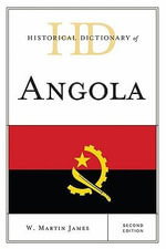 Historical Dictionary of Angola - W. Martin James