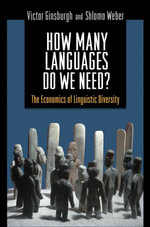 How Many Languages Do We Need? : The Economics of Linguistic Diversity - Victor Ginsburgh