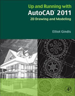 Up and Running with Autocad 2011 : 2D Drawing and Modeling - Elliot Gindis