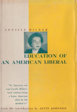 Education of an American Liberal - Lucille LLC Milner