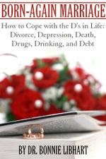 Born-Again Marriage - Bonnie Psy.D., Dr. Libhart